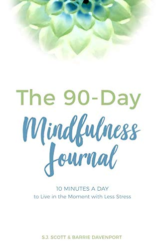 The 90-Day Mindfulness Journal: 10 Minutes a Day to Live in the Present Moment - MINDFUL ZEBRA