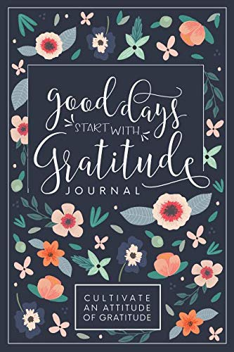 Good Days Start With Gratitude: A 52 Week Guide To Cultivate An Attitude Of Gratitude: Gratitude Journal - MINDFUL ZEBRA