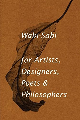 Wabi-Sabi for Artists, Designers, Poets & Philosophers - MINDFUL ZEBRA