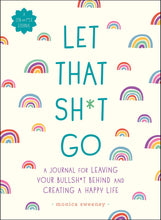 Let That Sh*t Go: A Journal for Leaving Your Bullsh*t Behind and Creating a Happy Life (Zen as F*ck Journals) - MINDFUL ZEBRA