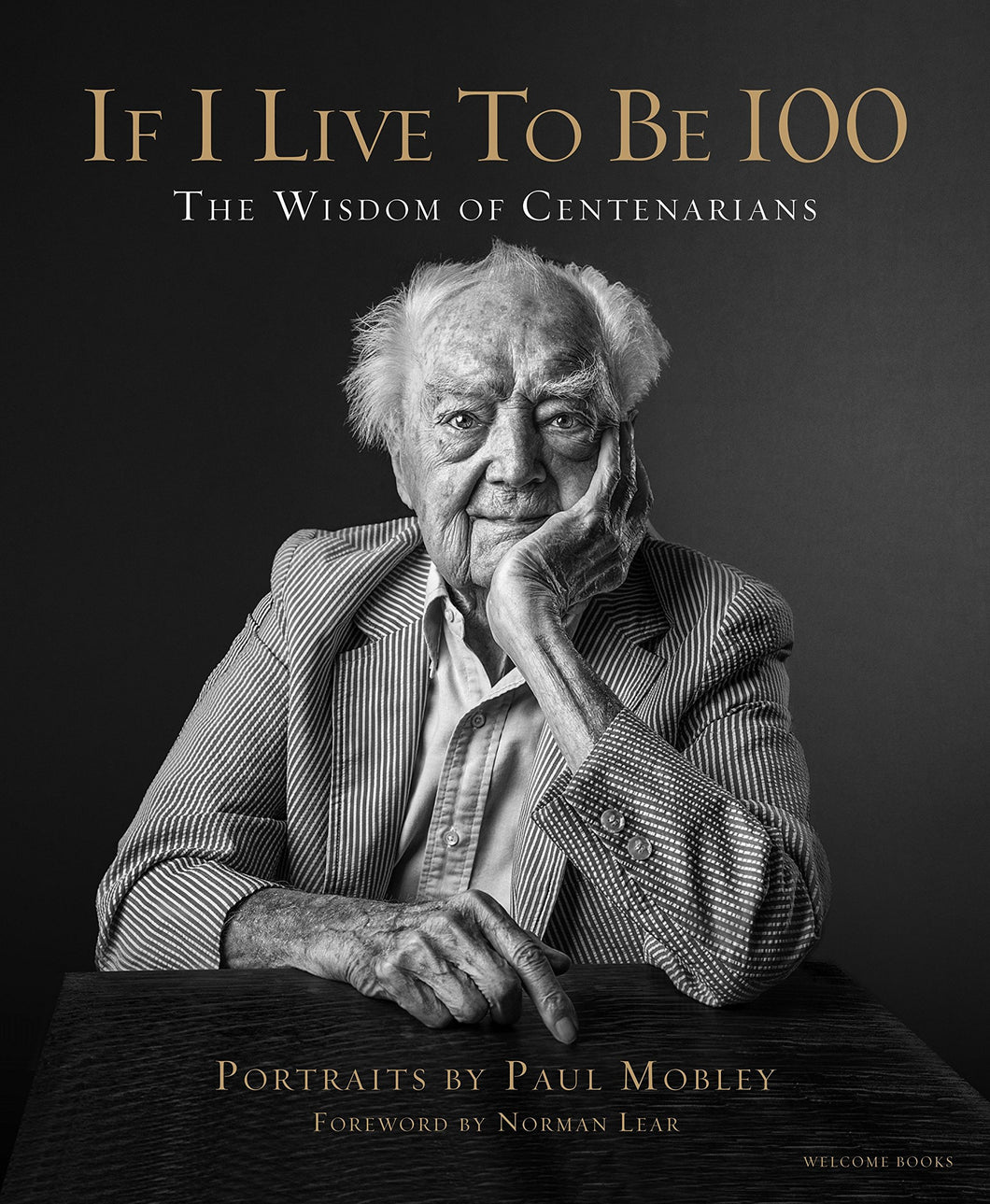 If I Live to Be 100: The Wisdom of Centenarians - MINDFUL ZEBRA