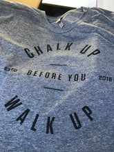 Chalk Up Before You Walk Up Tee