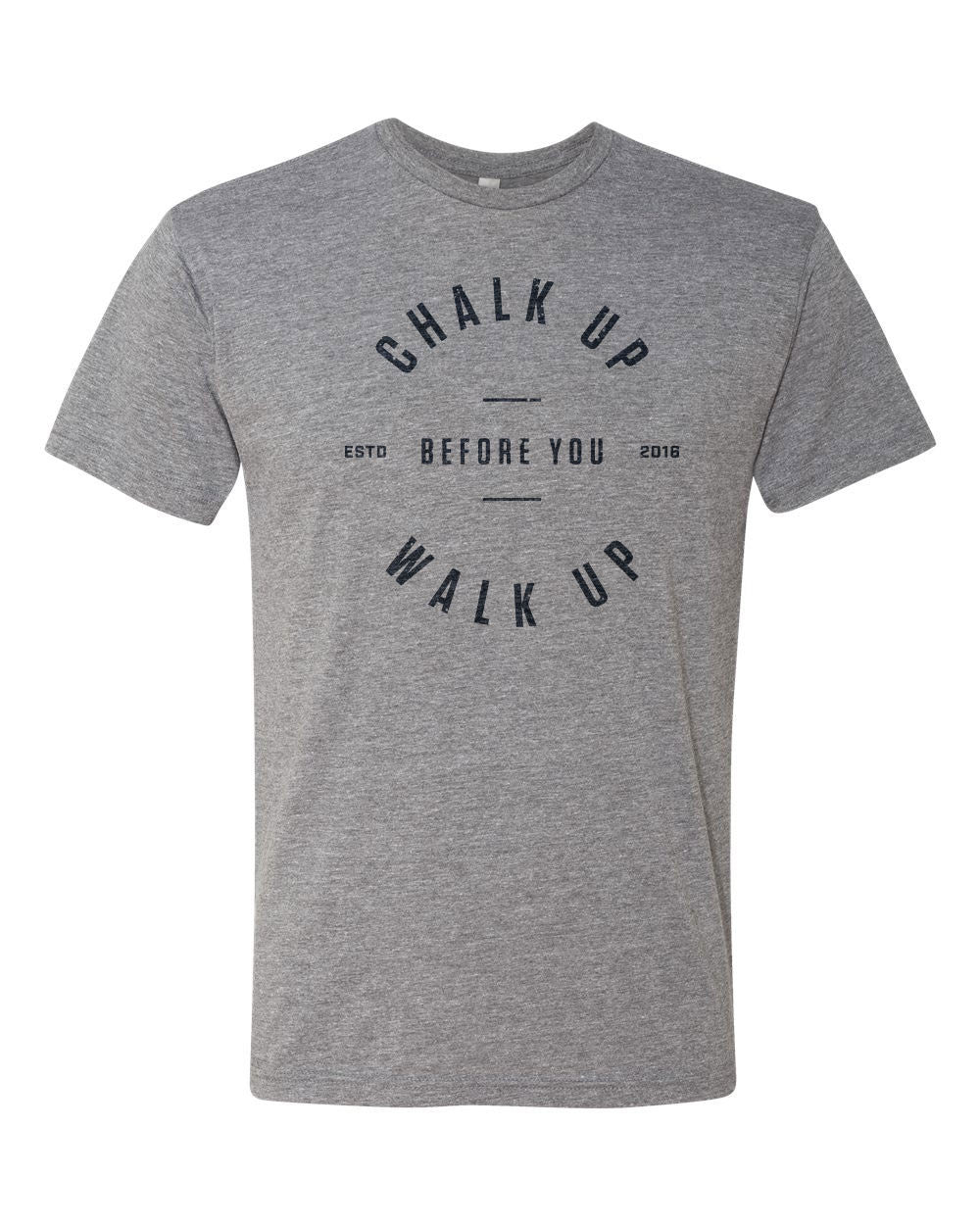 Chalk Up Before You Walk Up Tee - Front