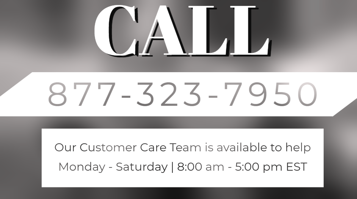 call us for help monday through saturday from 8 am to 5 pm EST