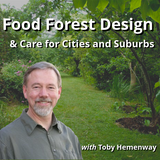 Food Forest Design with Toby Hemenway