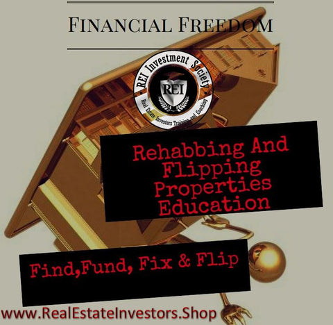 Rehabbing And Flipping Properties Education