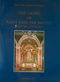 THE CHAPEL OF SAINT JOHN THE BAPTIST AND ITS COLLECTIONS