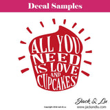 "Valentine's Day Decal - ""All You Need is Love and Cupcakes"" - Jack and Lu"
