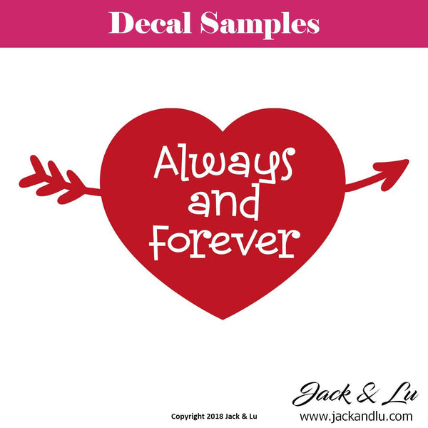"Valentine's Day Decal - ""Always and Forever"" - Jack and Lu"