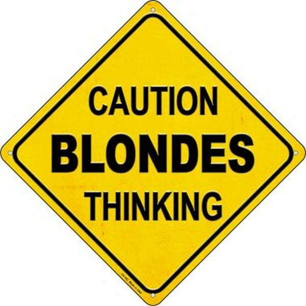 Caution Blondes Thinking Xing Metal Novelty Crossing Sign - Jack and Lu