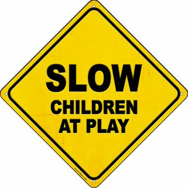 Slow Children at Play Xing Metal Novelty Crossing Sign