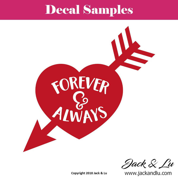 "Valentine's Day Decal - ""Forever & Always"" - Jack and Lu"