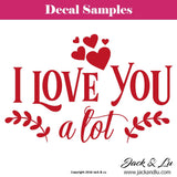 "Valentine's Day Decal - ""I Love You Alot"" - Jack and Lu"