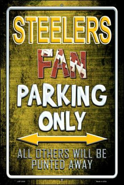 Pittsburg Steelers Fan Parking Only Metal Novelty Parking Sign - Jack and Lu