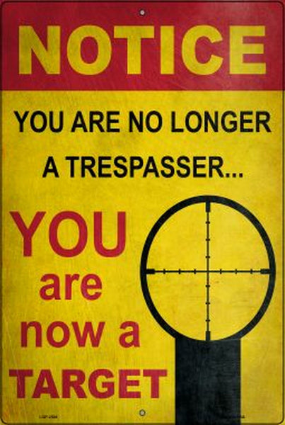Notice You Are A Target No Trespassing Metal Novelty Parking Sign - Jack and Lu