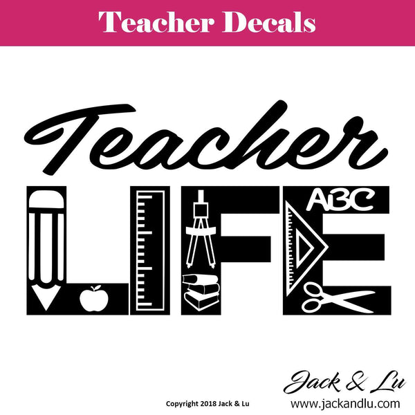 Teacher Life Decal - Jack and Lu