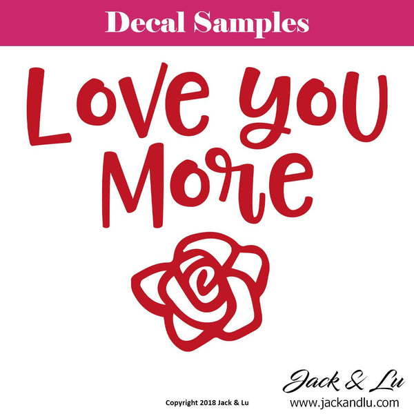 "Valentine's Day Decal - ""Love You More"" - Jack and Lu"