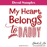 "Valentine's Day Decal - ""My Heart Belongs to Daddy"" - Jack and Lu"