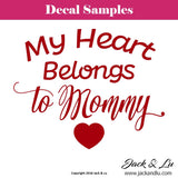 "Valentine's Day Decal - ""My Heart Belongs to Mommy"" - Jack and Lu"