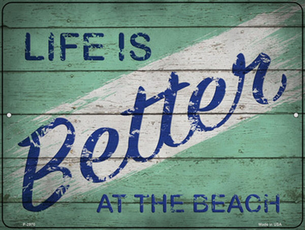 Life is Better at the Beach Metal Novelty Parking Sign - Jack and Lu