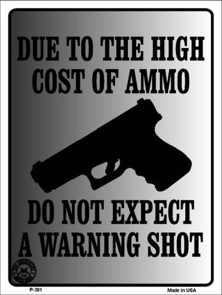 Cost of Ammo Metal Novelty Parking Sign
