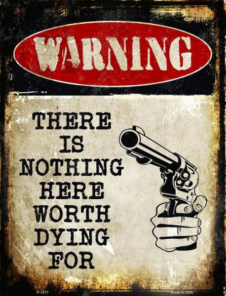 Nothing Worth Dying Wholesale Metal Novelty Parking Sign - Jack and Lu