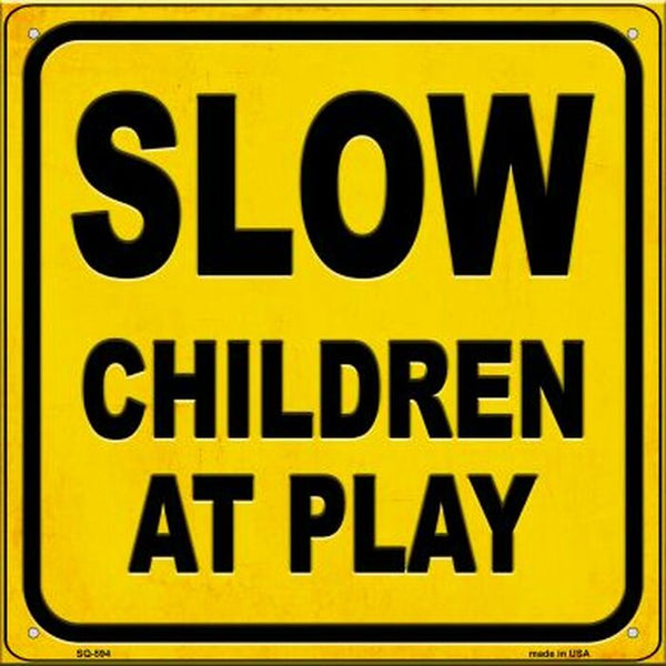 SLOW Children at Play Metal Novelty Square Sign