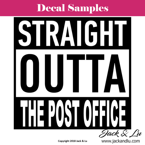 Straight Outta the Post Office Decal - Jack and Lu
