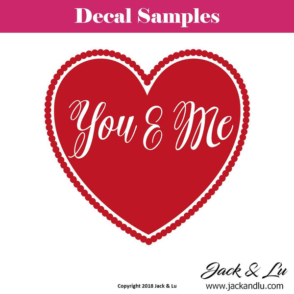 "Valentine's Day Decal - ""You and Me"" - Jack and Lu"