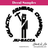 Galactic Armbar Champion Star Wars Jiu-Bacca Decal - Jack and Lu