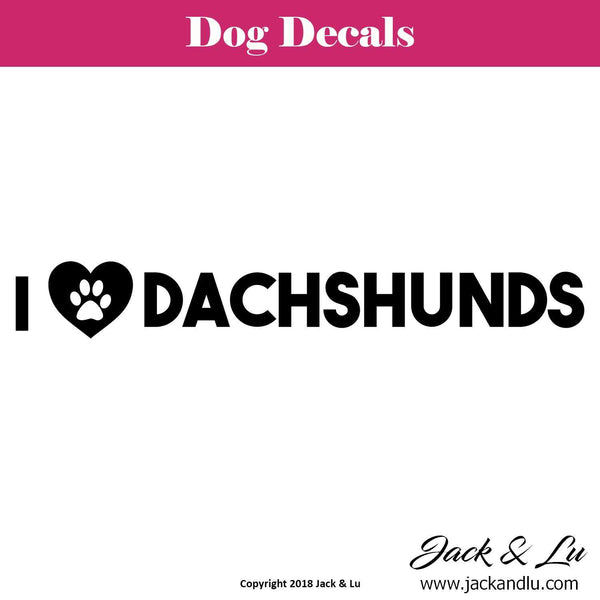 I Love (Heart) Dachshunds - Dachshund Dog Decal - Jack and Lu