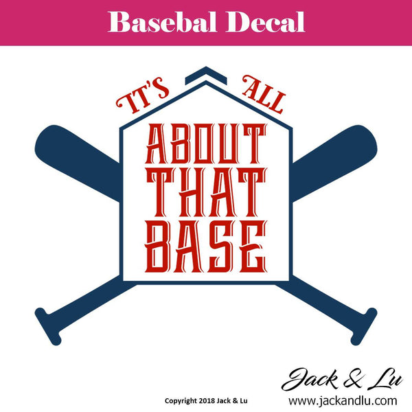 Baseball Decal - It's All Abouth That Base - Jack and Lu