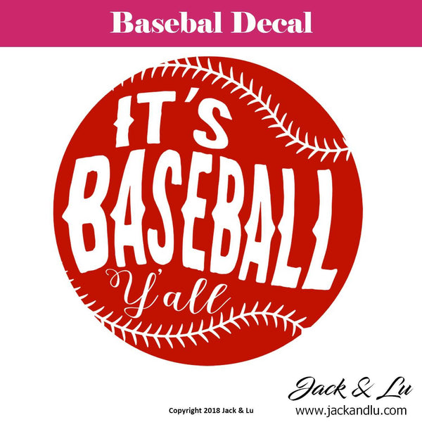 Baseball Decal - It's Baseball Y'all - Jack and Lu
