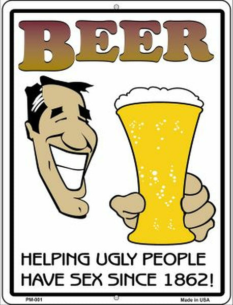 Helping Ugly People Beer Metal Novelty Parking Sign