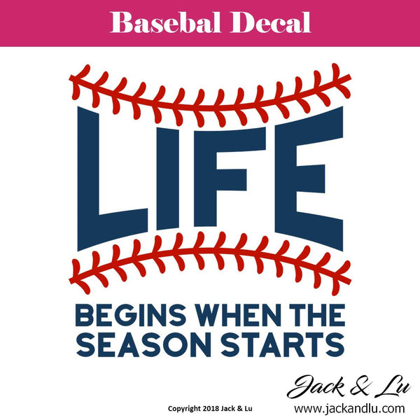 Baseball Decal - Life Begins When the Season Starts - Jack and Lu