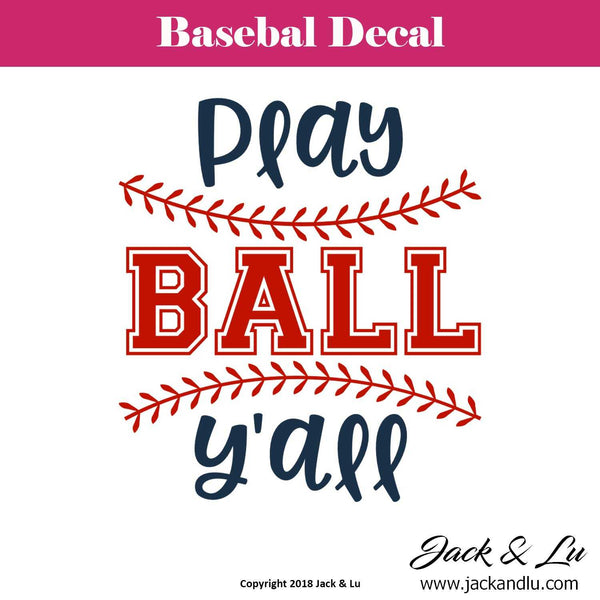Baseball Decal - Play Ball Y'all - Jack and Lu