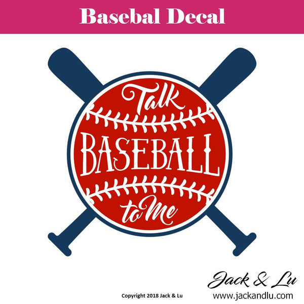 Baseball Decal - Talk Baseball to Me - Jack and Lu