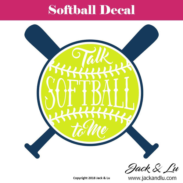Softball Decal - Talk Softball to Me - Jack and Lu