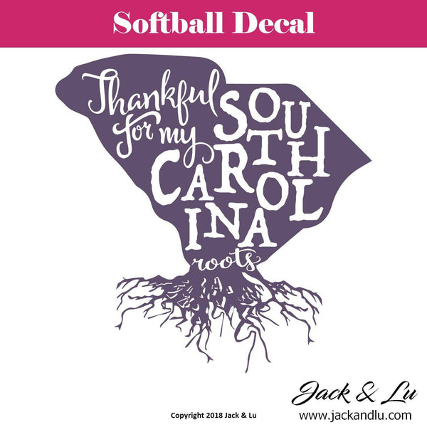 State Decal - (SC) Thankful for My South Carolina Roots - Jack and Lu