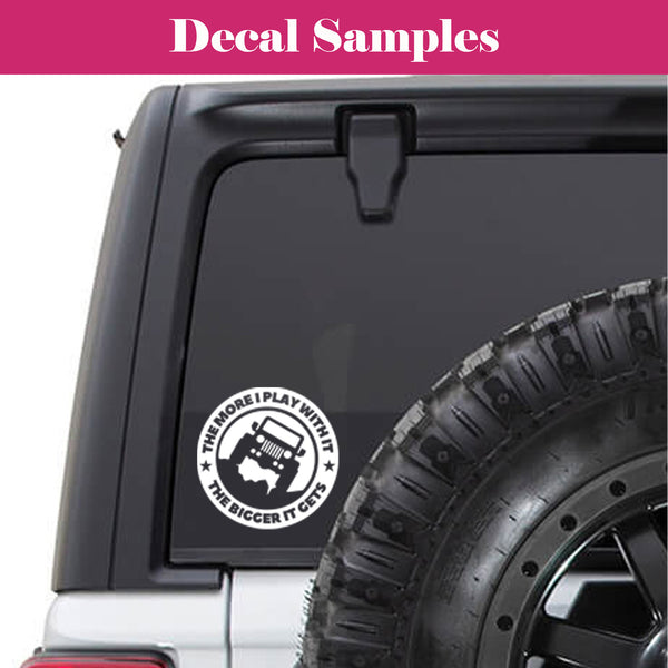 The More I Play With It The Bigger It Gets Funny Jeep Wrangler Vinyl Adhesive Decal - Jack and Lu