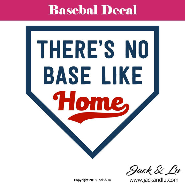 Baseball Decal - There's No Base Like Homebase - Jack and Lu