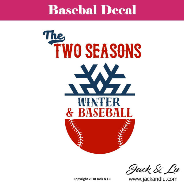 Baseball Decal - The Two Seasons Winter & Baseball - Jack and Lu