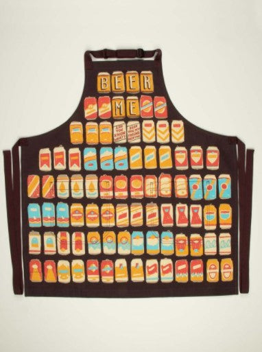 BEER ME. AND YOU KNOW WHAT? BEER YOU, MY FRIEND. BEER YOU. APRON - Jack and Lu
