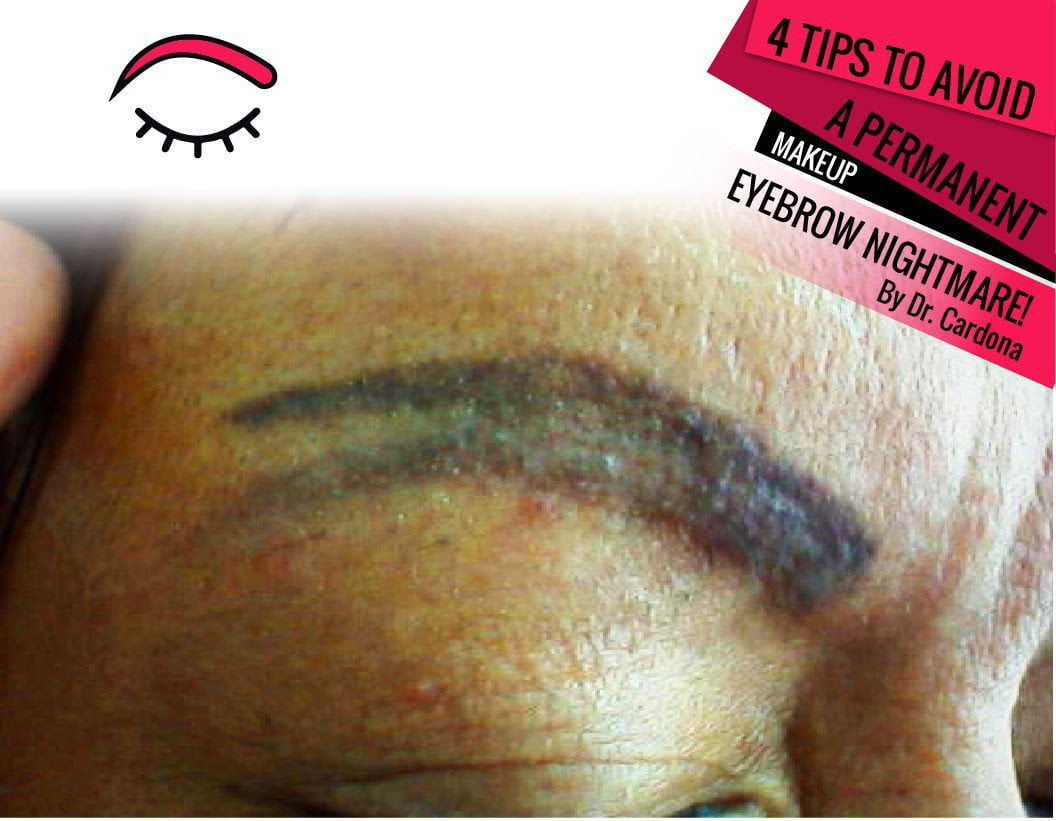 4 Tips To Avoid a Permanent Makeup Eyebrow Nightmare!
