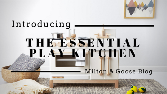The Essential Play Kitchen Milton & Goose Milton and Goose