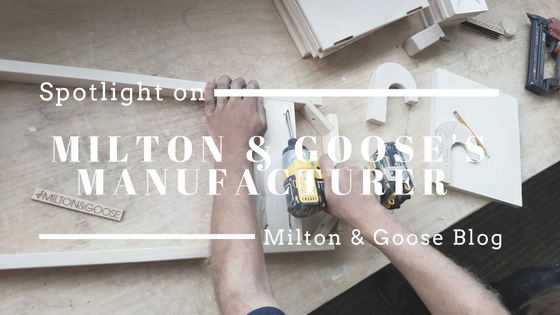 Spotlight on Milton & Goose's Manufacturer