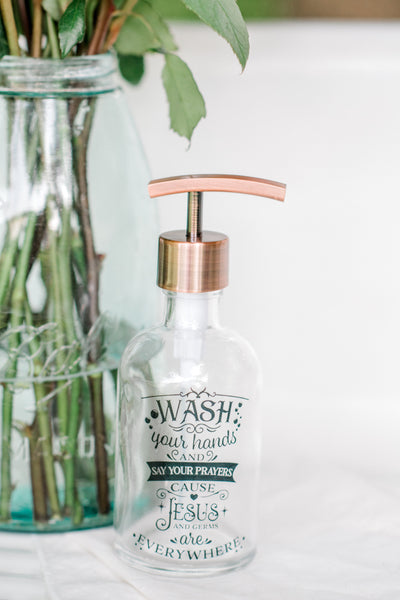 glass soap dispenser, wash your hands & say your prayers cause Jesus & germs are everywhere, farmhouse decor for kitchen or bathroom, one burch way