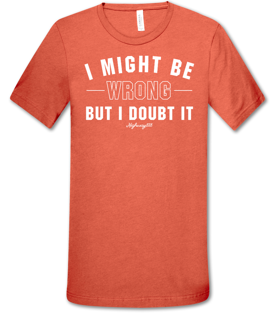 I Might Be Wrong Front Print