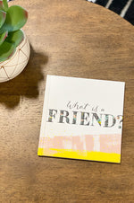 What Is A Friend Hardcover Book