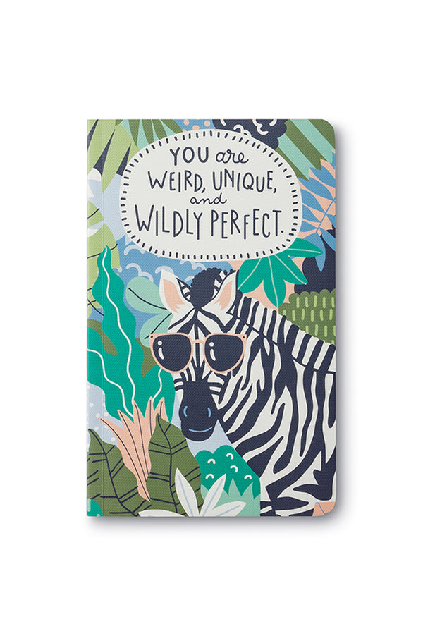 Write Now Journal | You Are Weird, Unique, and Wildly Perfect